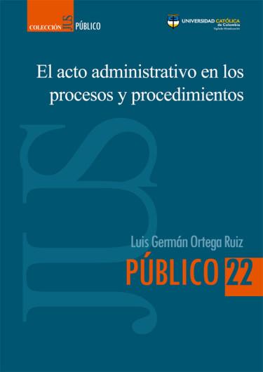 El acto administrativo en los procesos y procedimientos