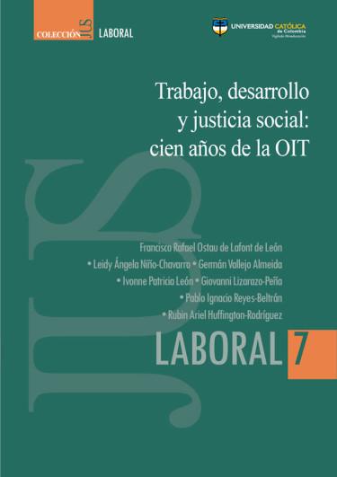 Trabajo, desarrollo y justicia social: cien años de la OIT