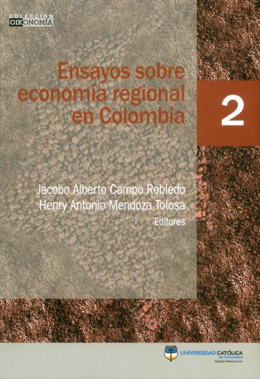 Ensayos sobre economía regional en Colombia