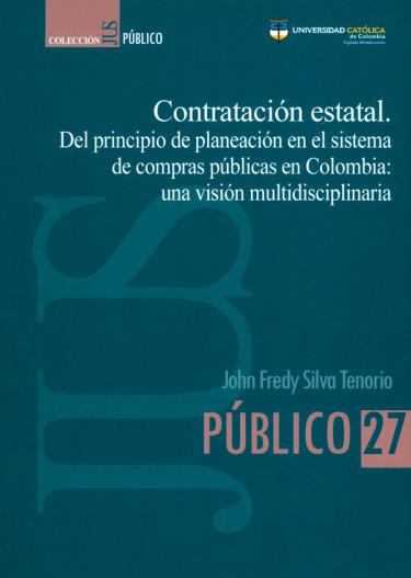 Contratación estatal. Del principio de planeación en el sistema de compras públicas en Colombia: una visión multidisciplinaria.