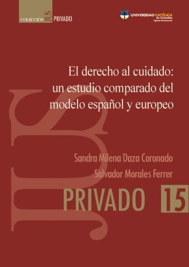 El derecho al cuidado: un estudio comparado del modelo español y europeo.