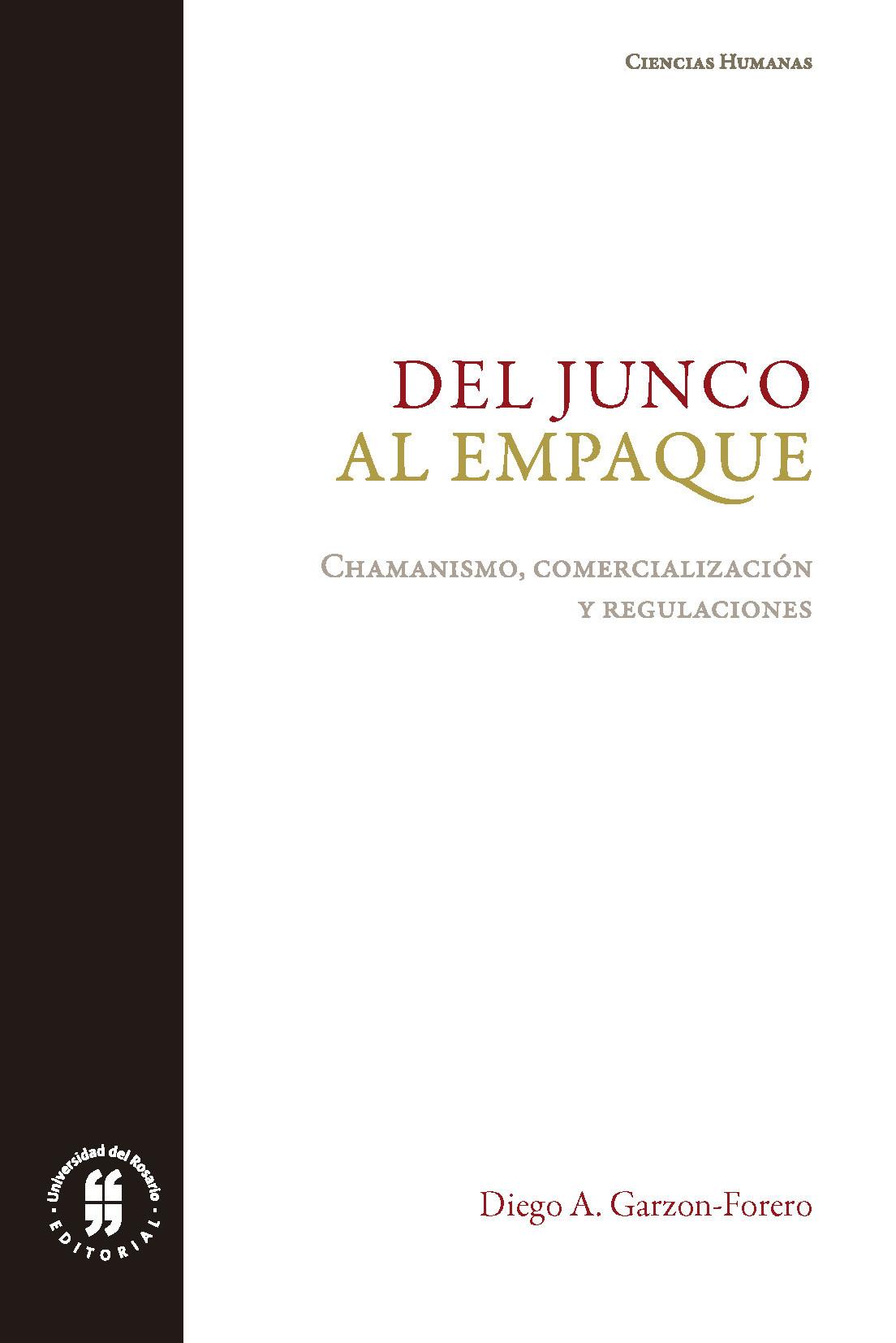 Del junco al empaque. Chamanismo, comercialización y regulaciones: configuraciones de la medicina indígena empaquetada en el altiplano cundiboyacense