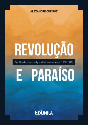 Revolução e paraíso