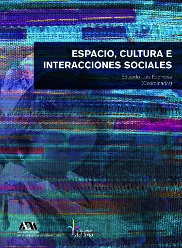 Espacio, cultura e interacciones sociales