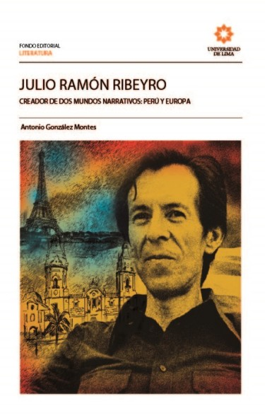 Julio Ramón Ribeyro, creador de dos mundos narrativos: Perú y Europa