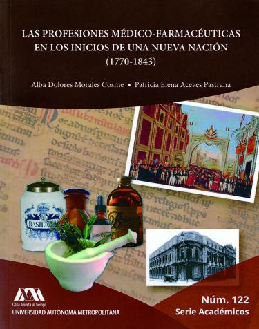 Profesiones médico-farmacéuticas en los inicios de una nueva nación (1770-1843), Las