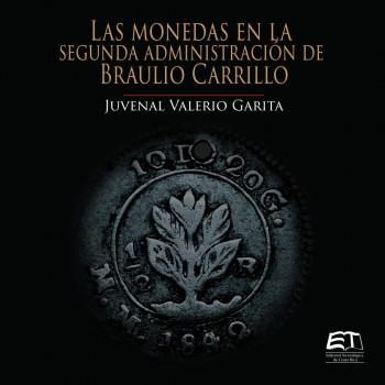 Las monedas en la segunda administración de Braulio Carrillo