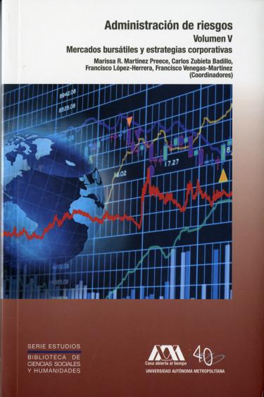 Administración de riesgos. Volumen V