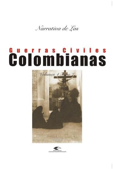 Narrativa de las guerras civiles colombianas. Vol. 4 Tomo 2: 1876