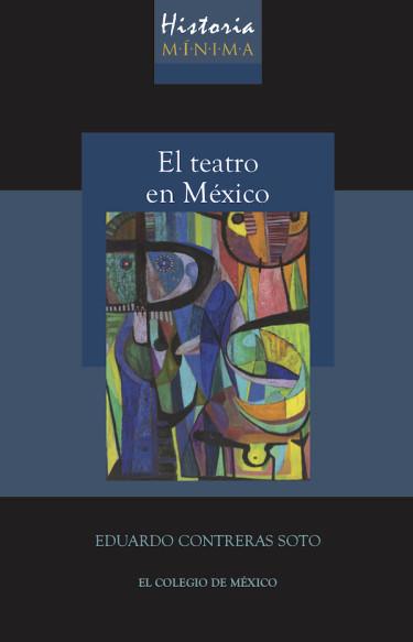 Historia mínima de el teatro en México