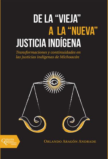 """De la """"vieja"""" a la """"nueva"""" justicia indígena"""