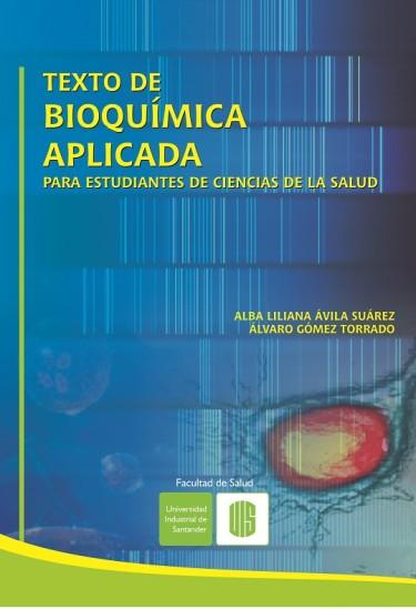 Texto de bioquímica aplicada para estudiantes de ciencias de la salud