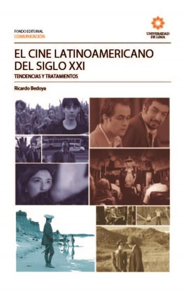 El cine latinoamericano del siglo XXI: tendencias y tratamientos