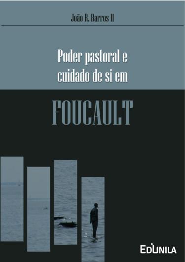 Poder pastoral e cuidado de si em Foucault