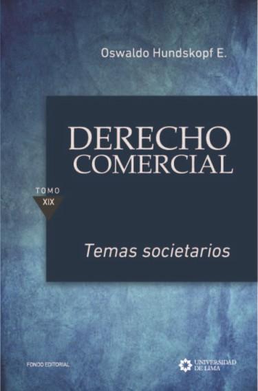Derecho comercial. Temas societarios, tomo XIX