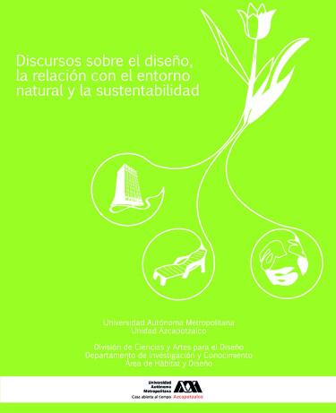 Discursos sobre el diseño, la relación con el entorno natural y la sustentabilidad
