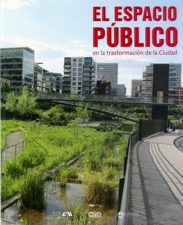 Espacio público en la transformación de la ciudad, El
