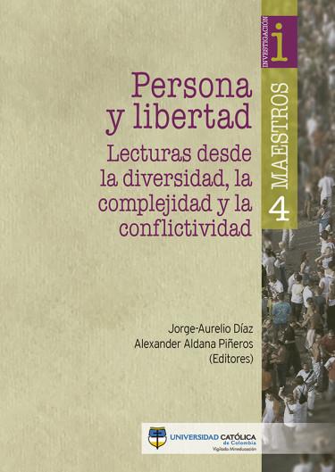 Persona y libertad: lecturas desde la diversidad, la complejidad y la conflictividad