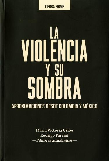 Violencia y su sombra, La