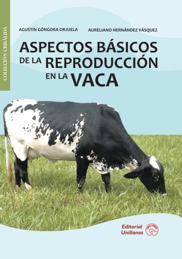Aspectos básicos de la reproducción en la vaca