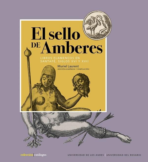 El sello de Amberes : Libros flamencos en Santafé, siglos xvi y xvii
