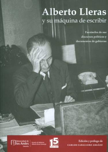 Alberto Lleras y su máquina de escribir