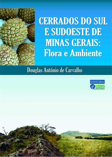 Cerrados do Sul e Sudoeste de Minas Gerais: Flora e Ambiente