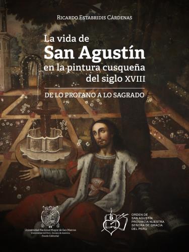 LA VIDA DE SAN AGUSTÍN EN LA PINTURA CUSQUEÑA DEL SIGLO XVIII