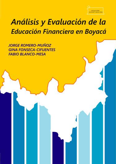 Portada de la publicación Análisis y evaluación de la educación financiera en Boyacá / Analysis and evaluation of financial education in Boyacá