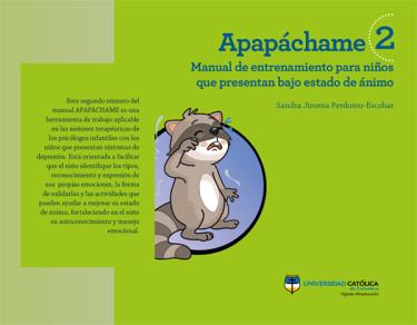 Apapáchame 2: manual de entrenamiento para padres con niños, niñas y adolescentes que presentan bajo estado de ánimo