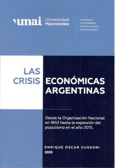 Las crisis económicas argentinas :