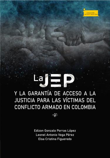 La JEP y la garantía de acceso a la justicia para las víctimas del conflicto armado en Colombia