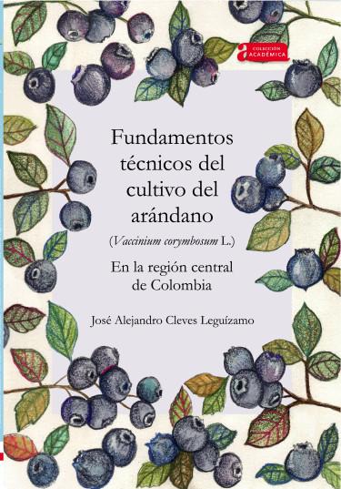 Portada de la publicación Fundamentos técnicos del cultivo del arándano (Vaccinium corymbosum L.) en la región central de Colombia