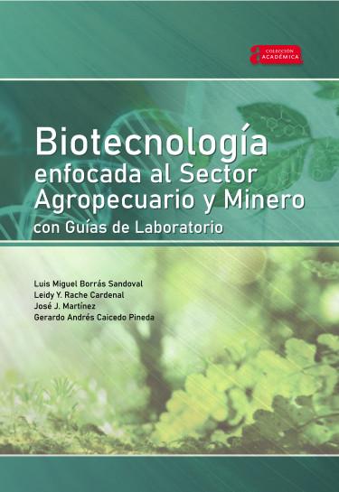 Portada de la publicación Biotecnología enfocada al sector agropecuario y minero con guías de laboratorio