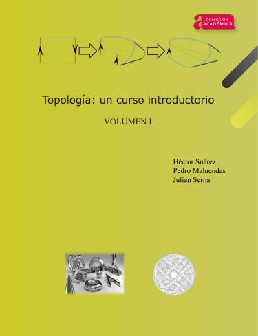 Portada de la publicación Topología: un curso introductorio. Volumen I