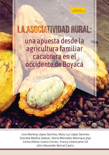 Portada de la publicación La asociatividad rural: una apuesta desde la agricultura familiar cacaotera en el occidente de Boyacá