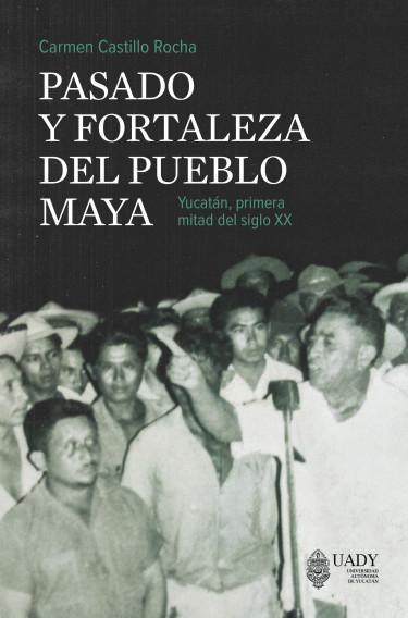 Pasado y fortaleza del pueblo maya