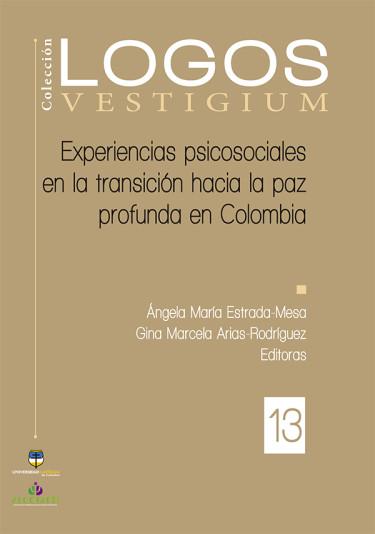 Experiencias psicosociales en la transición hacia la paz profunda en Colombia
