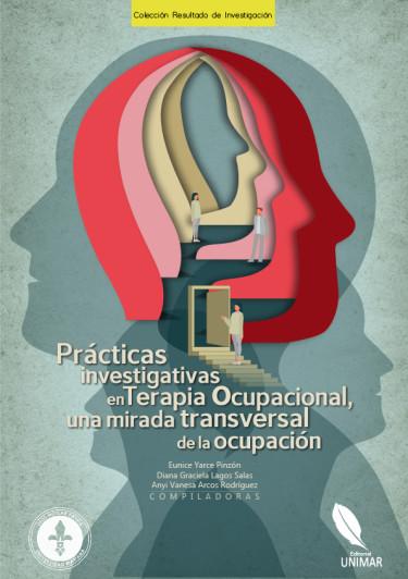 Prácticas investigativas en Terapia Ocupacional, una mirada transversal de la ocupación