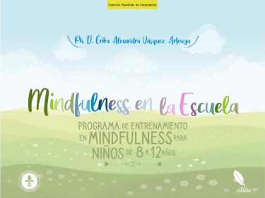 Mindfulness en la Escuela Programa de entrenamiento en mindfulness para niños de 8 a 12 años