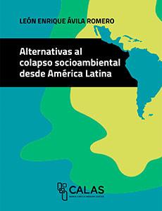 ALTERNATIVAS AL COLAPSO SOCIOAMBIENTAL DESDE AMÉRICA LATINA