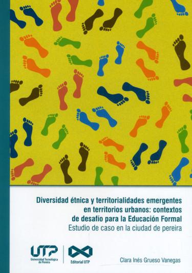 Diversidad étnica y territorialidades emergentes en territorios urbanos: contextos de desafío para la educación formal