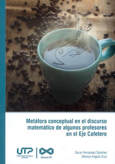 Metáfora conceptual en el discurso matemático de algunos profesores en el Eje Cafetero