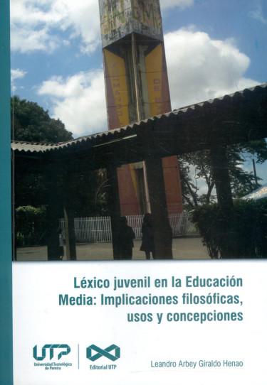 Léxico juvenil en la educación media: implicaciones filosóficas, usos y concepciones
