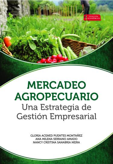 Portada de la publicación Mercadeo agropecuario una estrategia de gestión empresarial