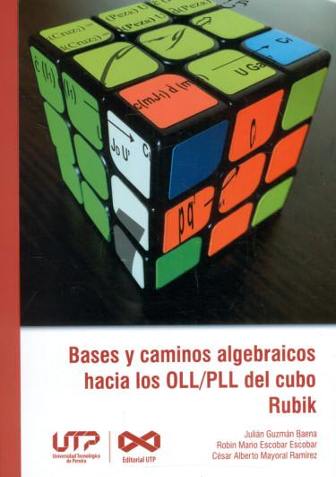 Bases y caminos algebraicos hacia los OLL/PLL del cubo Rubik