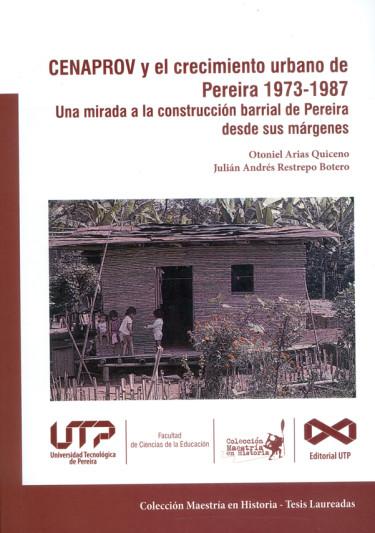 CENAPROV y el crecimiento urbano de Pereira 1973-1987