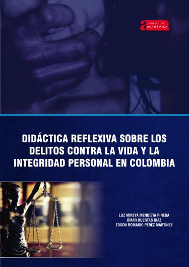 Didáctica reflexiva sobre los delitos contra la vida y la integridad personal en Colombia