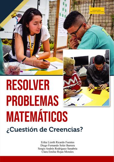 Resolver problemas matemáticos ¿Cuestión de Creencias?