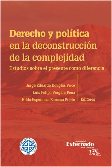 Derecho y política en la deconstrucción de la complejidad